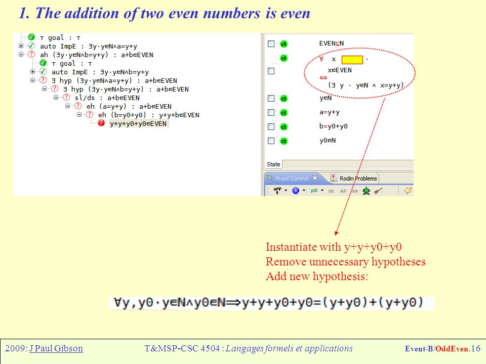 2009: J Paul GibsonT&MSP-CSC 4504 : Langages formels et applications Event-B/OddEven.16 1.