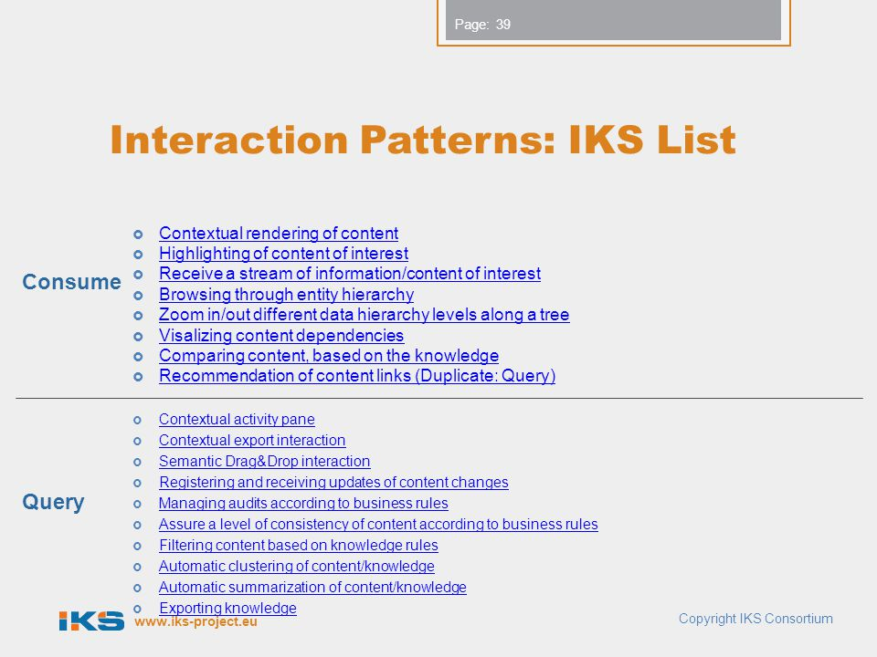 www.iks-project.eu Page: Interaction Patterns: IKS List  Contextual rendering of content Contextual rendering of content  Highlighting of content of