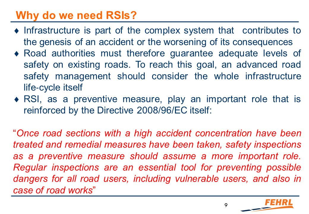 9  Infrastructure is part of the complex system that contributes to the genesis of an accident or the worsening of its consequences  Road authoritie