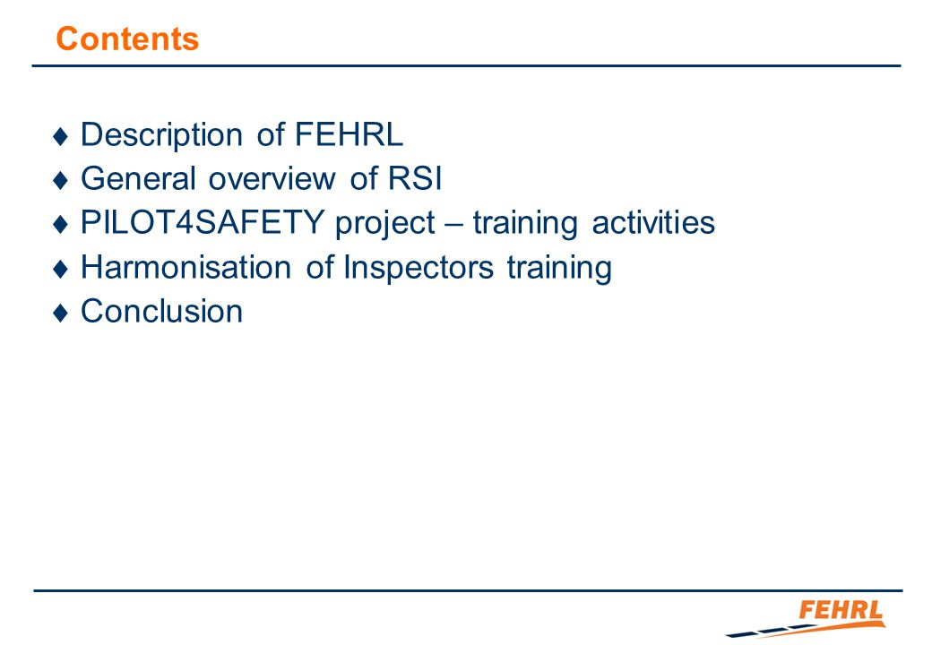 22 Curriculum for the Road Safety personnel, mainly based on Road Safety Audit and Inspections STEP I.