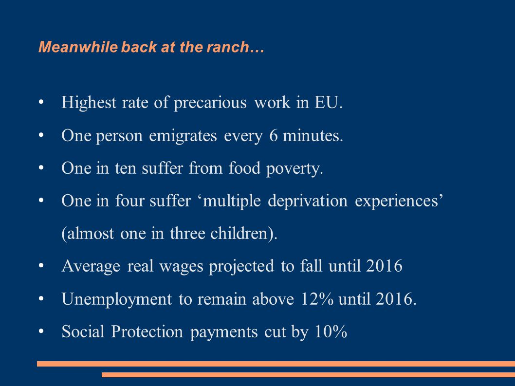 Meanwhile back at the ranch… Highest rate of precarious work in EU.
