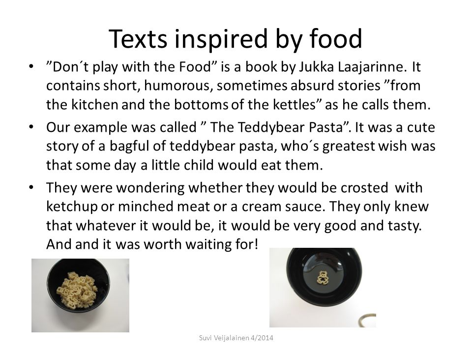 Texts inspired by food Don´t play with the Food is a book by Jukka Laajarinne.
