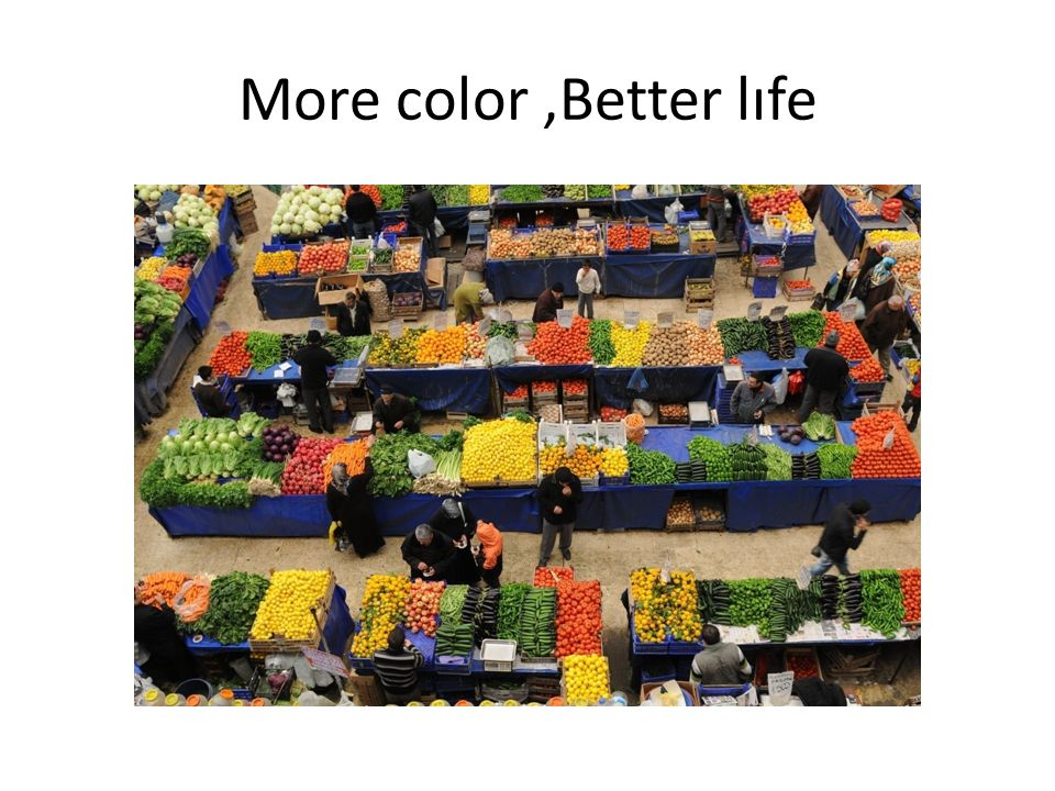 More color,Better lıfe