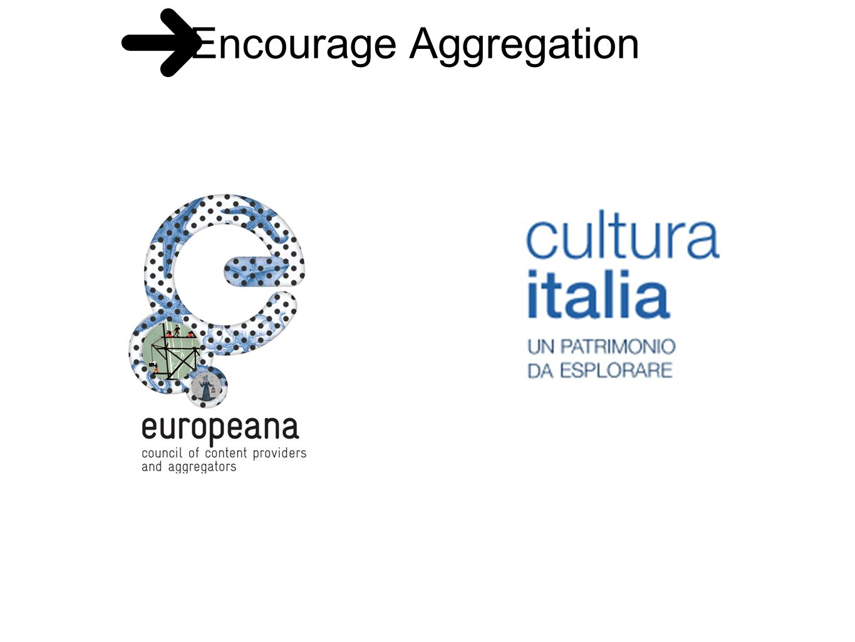 Encourage Aggregation