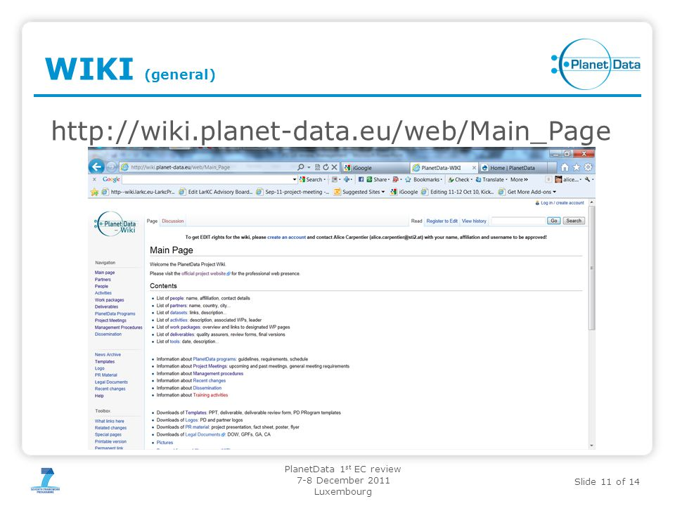 Slide 11 of 14 PlanetData 1 st EC review 7-8 December 2011 Luxembourg WIKI (general) http://wiki.planet-data.eu/web/Main_Page