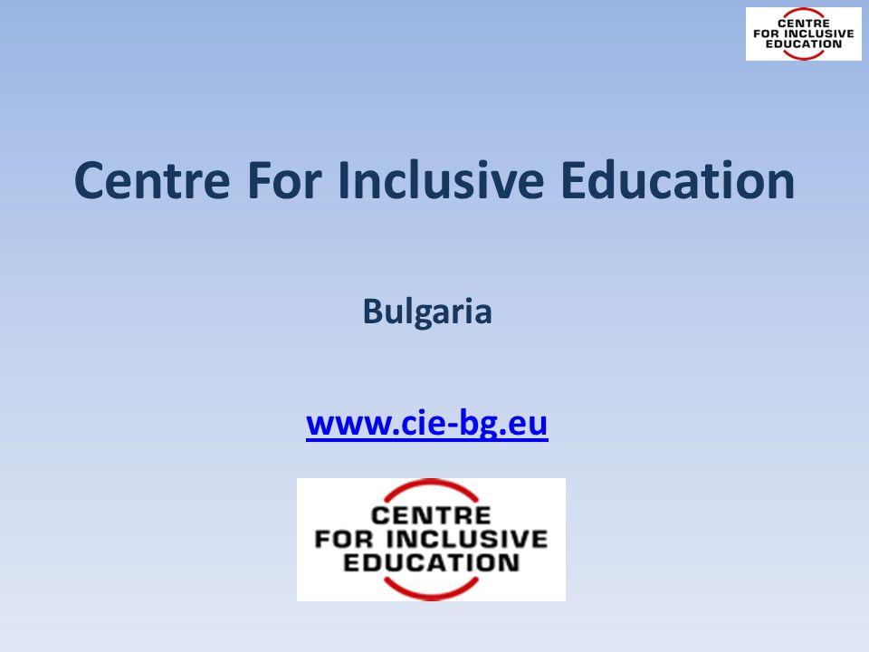 Centre For Inclusive Education Bulgaria www.cie-bg.eu