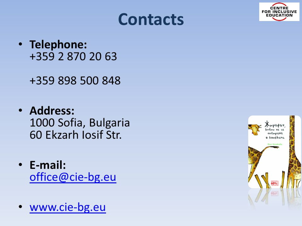 Contacts Telephone: +359 2 870 20 63 +359 898 500 848 Address: 1000 Sofia, Bulgaria 60 Ekzarh Iosif Str. E-mail: office@cie-bg.eu office@cie-bg.eu www