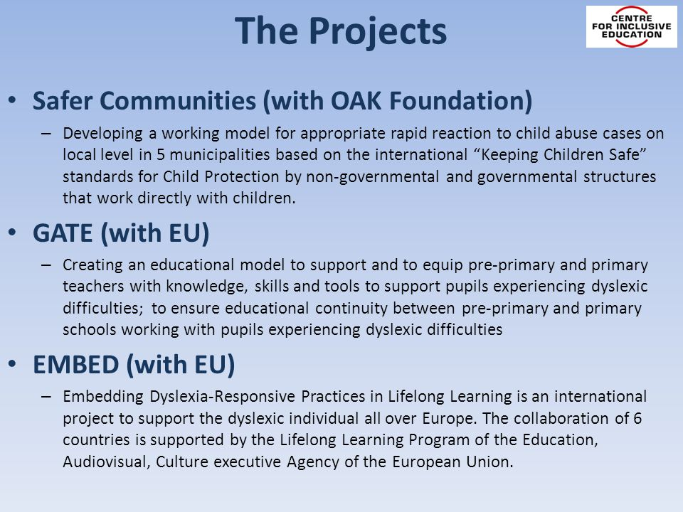 The Projects Safer Communities (with OAK Foundation) – Developing a working model for appropriate rapid reaction to child abuse cases on local level in 5 municipalities based on the international Keeping Children Safe standards for Child Protection by non-governmental and governmental structures that work directly with children.