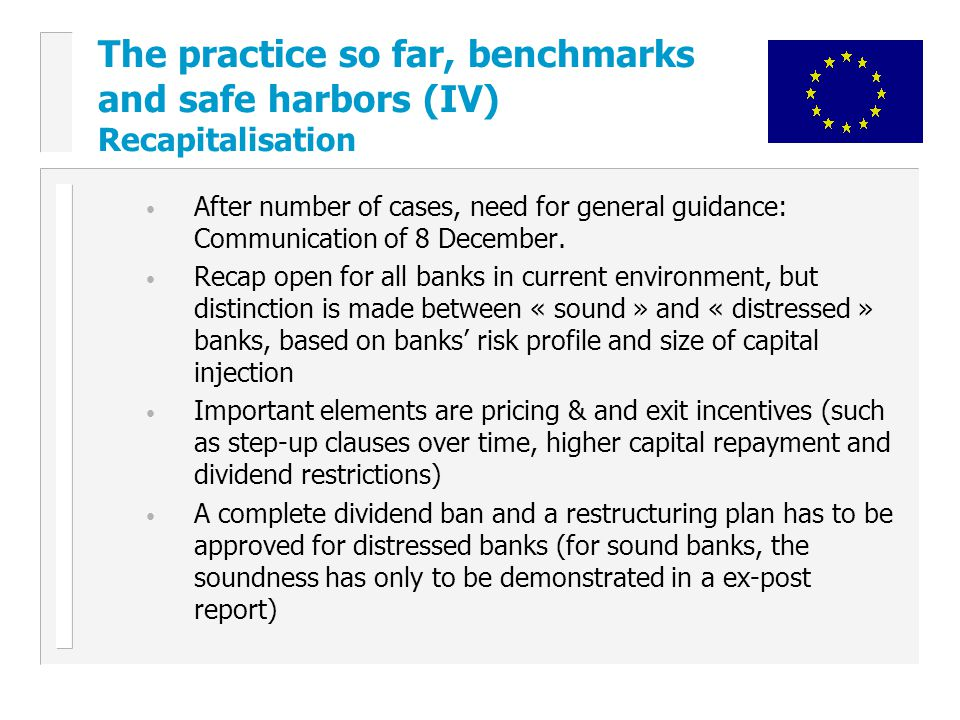 The practice so far, benchmarks and safe harbors (IV) Recapitalisation After number of cases, need for general guidance: Communication of 8 December.