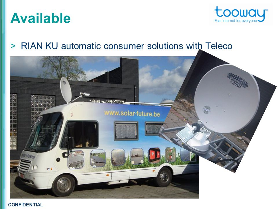 CONFIDENTIAL Available  RIAN KU automatic consumer solutions with Teleco