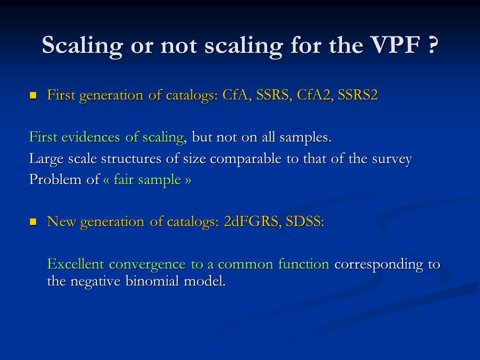 Scaling or not scaling for the VPF .