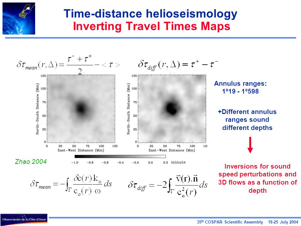 35 th COSPAR Scientific Assembly 18-25 July 2004 Time-distance helioseismology Inverting Travel Times Maps Annulus ranges: 1º19 - 1º598 Zhao 2004 +Dif