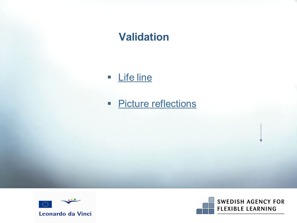 Validation  Life line Life line  Picture reflections Picture reflections