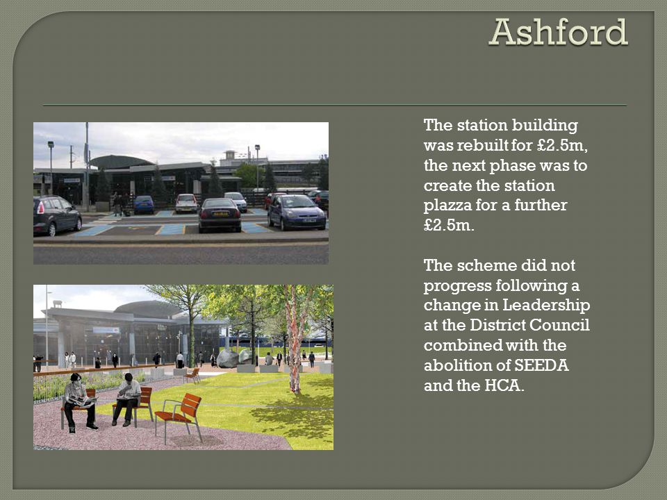 The station building was rebuilt for £2.5m, the next phase was to create the station plazza for a further £2.5m.
