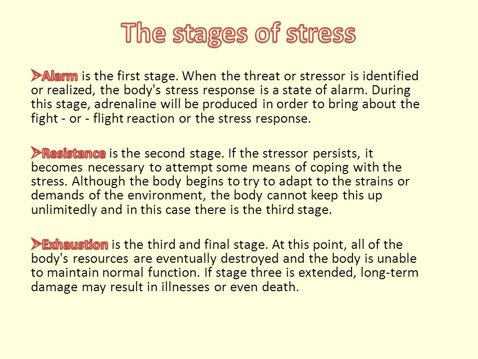  The situations and pressures that cause stress are known as stressors.