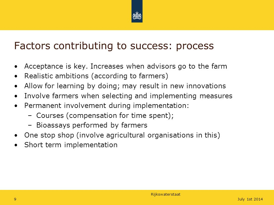 Rijkswaterstaat 9July 1st 2014 Factors contributing to success: process Acceptance is key.
