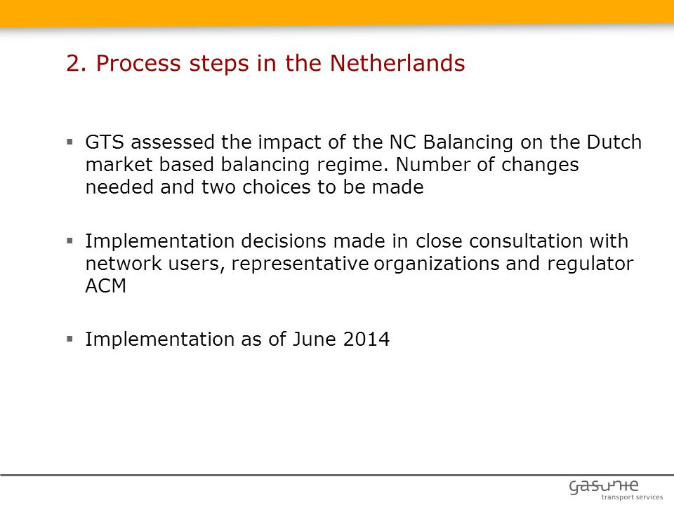  GTS assessed the impact of the NC Balancing on the Dutch market based balancing regime.
