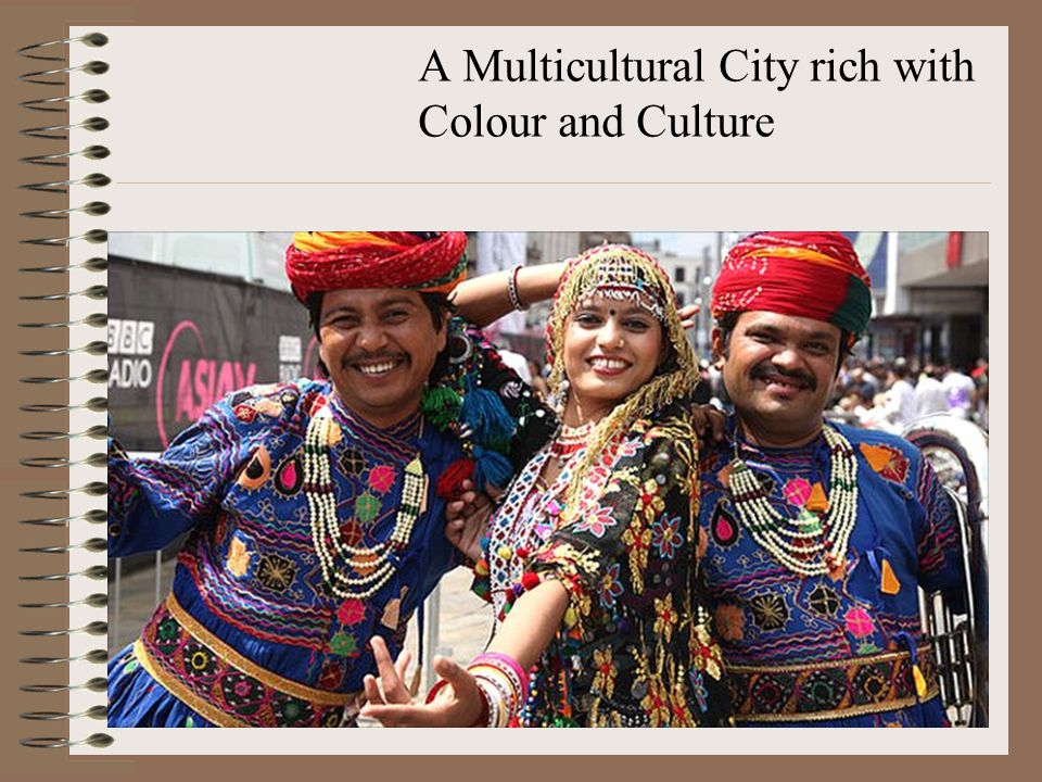 A Multicultural City rich with Colour and Culture