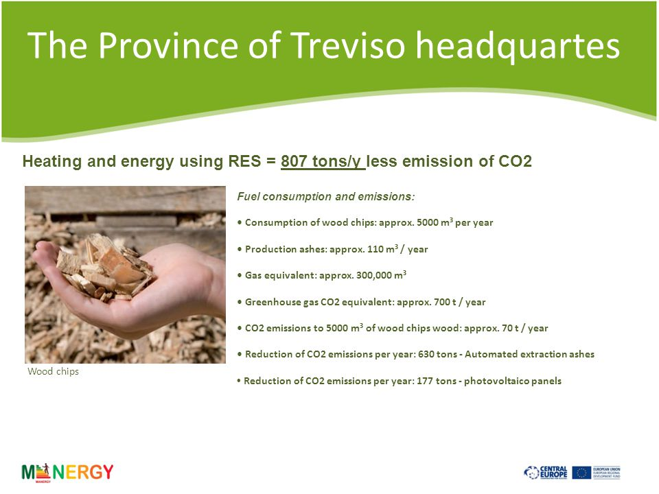 The Province of Treviso headquartes Fuel consumption and emissions: Consumption of wood chips: approx.