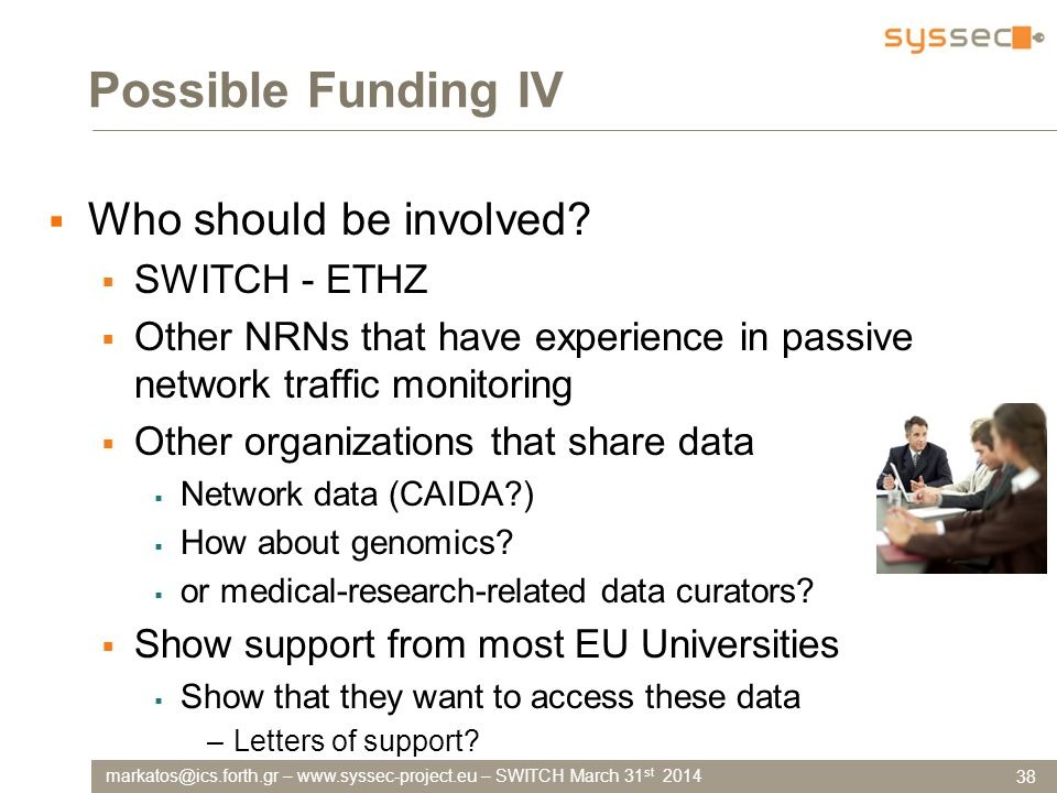 –   – SWITCH March 31 st 2014 Possible Funding IV  Who should be involved.