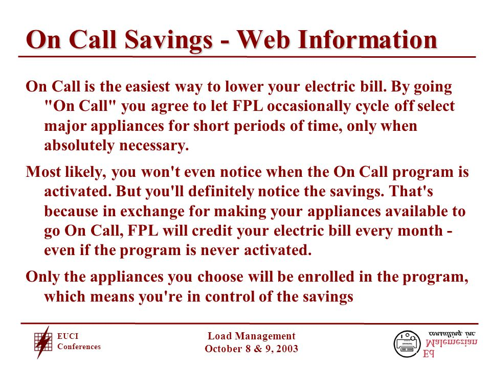 EUCI Conferences Load Management October 8 & 9, 2003 On Call Savings - Web Information On Call is the easiest way to lower your electric bill.