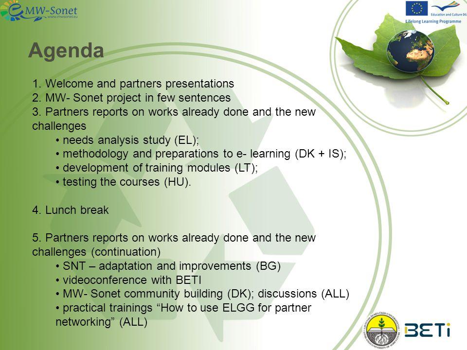 General information 1.Partners presentations; 2.