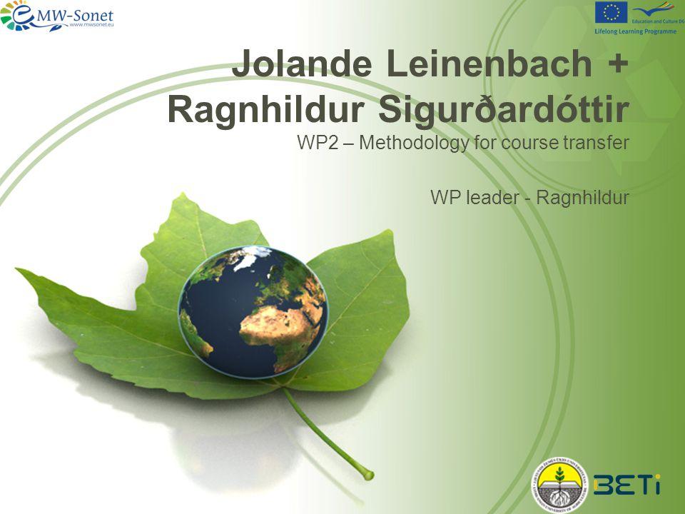 Jolande Leinenbach + Ragnhildur Sigurðardóttir WP2 – Methodology for course transfer WP leader - Ragnhildur
