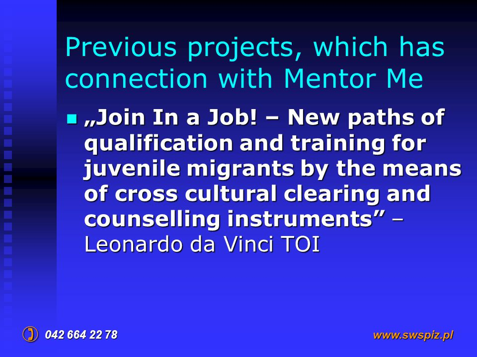 "Previous projects, which has connection with Mentor Me ""Join In a Job."