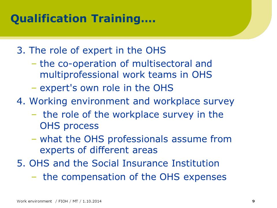 Work environment / FIOH / MT / 1.10.20149 Qualification Training…. 3. The role of expert in the OHS –the co-operation of multisectoral and multiprofes