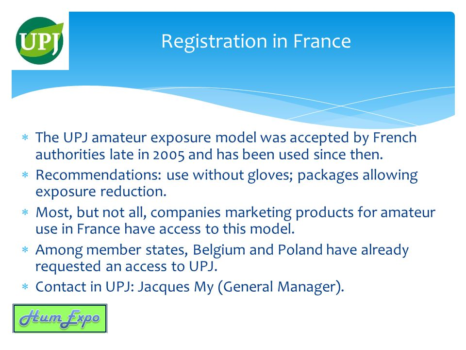  The UPJ amateur exposure model was accepted by French authorities late in 2005 and has been used since then.
