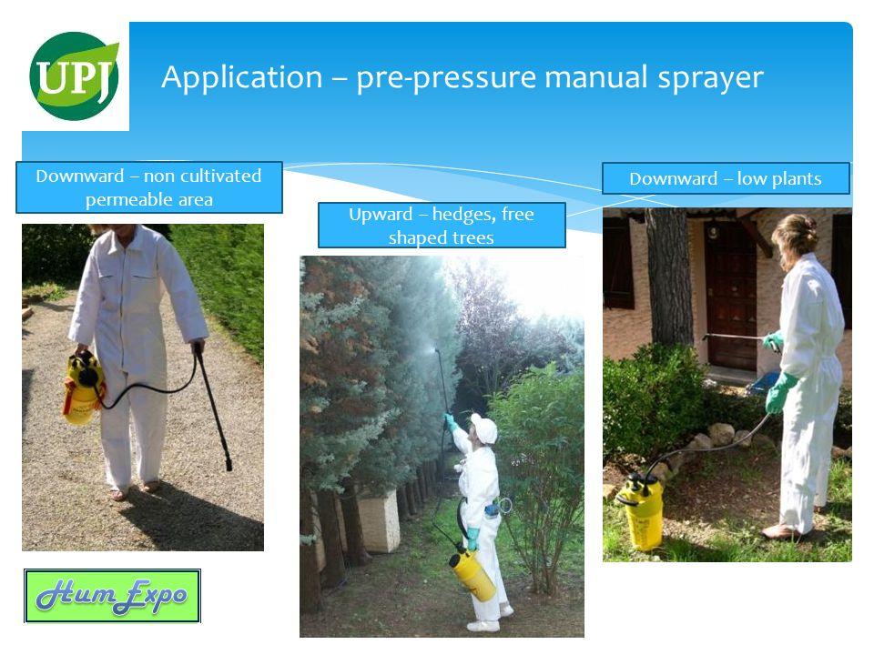 Application – pre-pressure manual sprayer Downward – non cultivated permeable area Downward – low plants Upward – hedges, free shaped trees