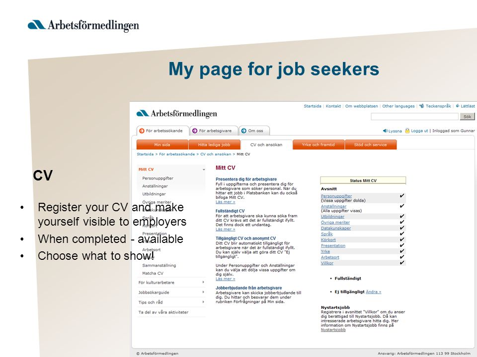 My page for job seekers Authentication of qualifications is done at the local office CV