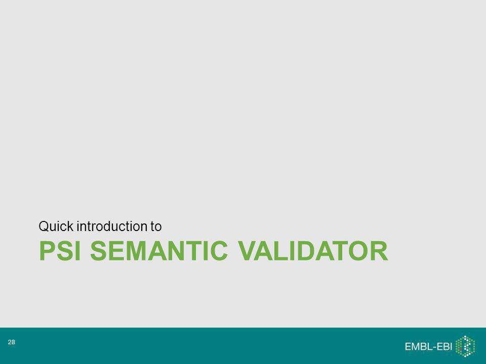PSI SEMANTIC VALIDATOR Quick introduction to 28