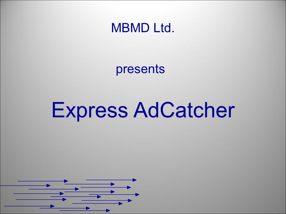 Express AdCatcher Express AdCatcher is a product custom-tailored for advertisers.