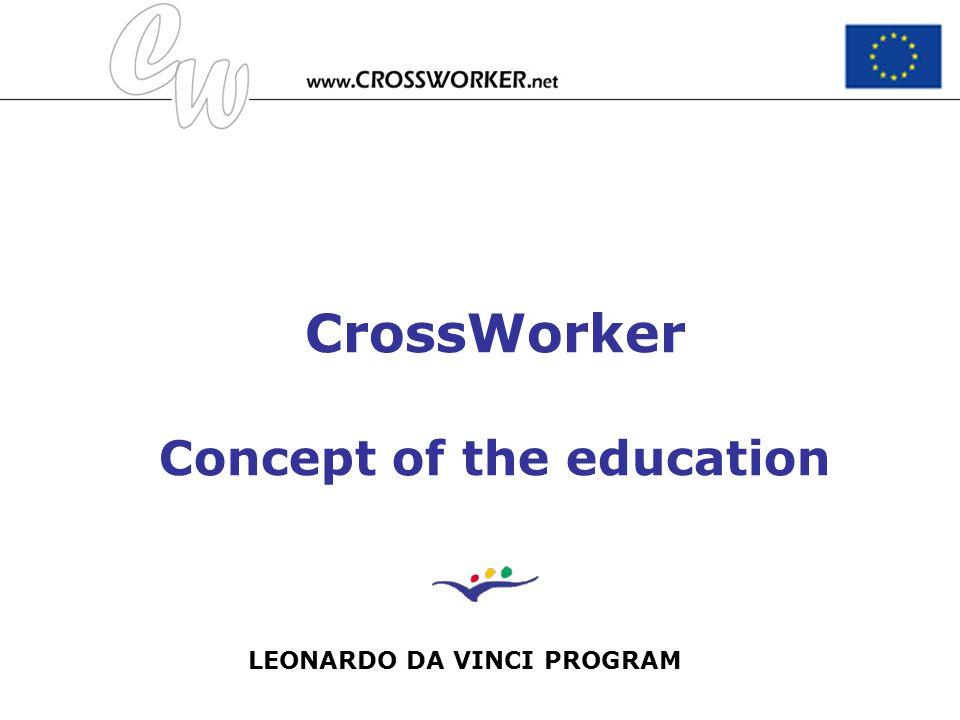 CrossWorker Concept of the education LEONARDO DA VINCI PROGRAM