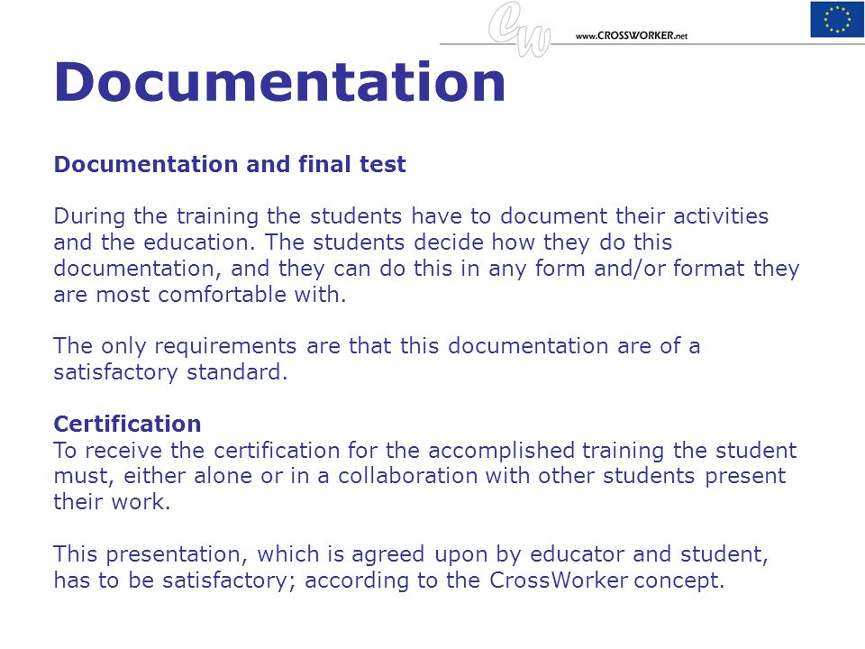 Documentation Documentation and final test During the training the students have to document their activities and the education. The students decide h