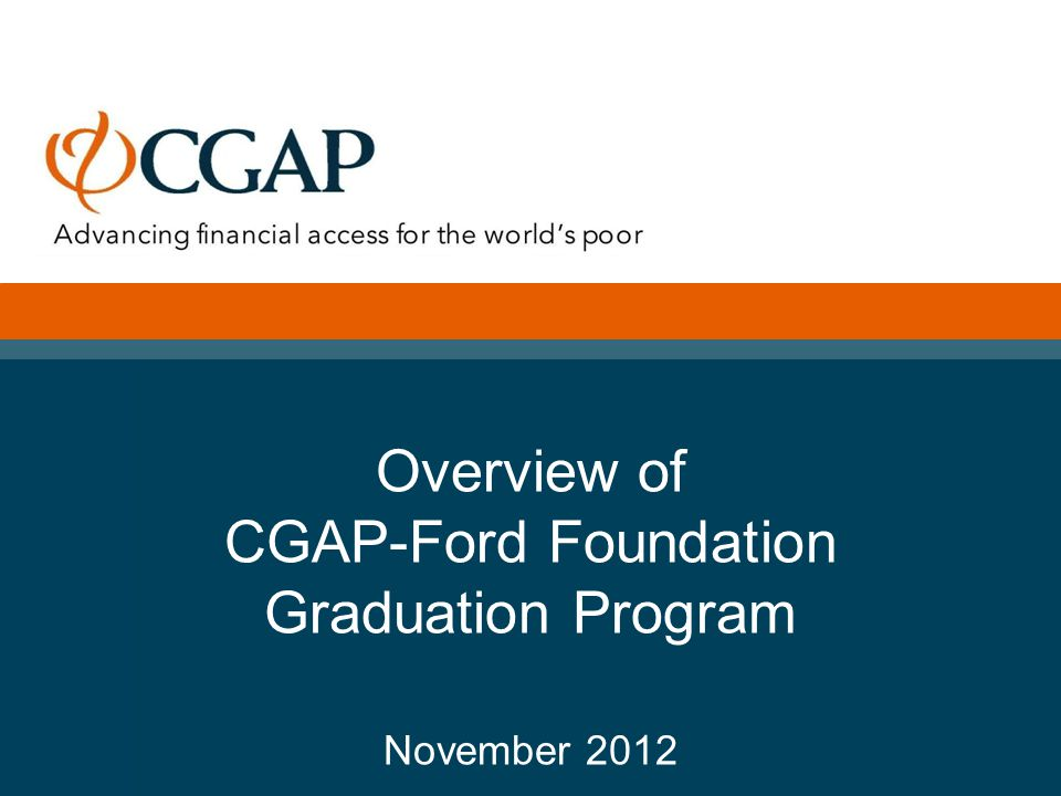 Overview of CGAP-Ford Foundation Graduation Program November 2012