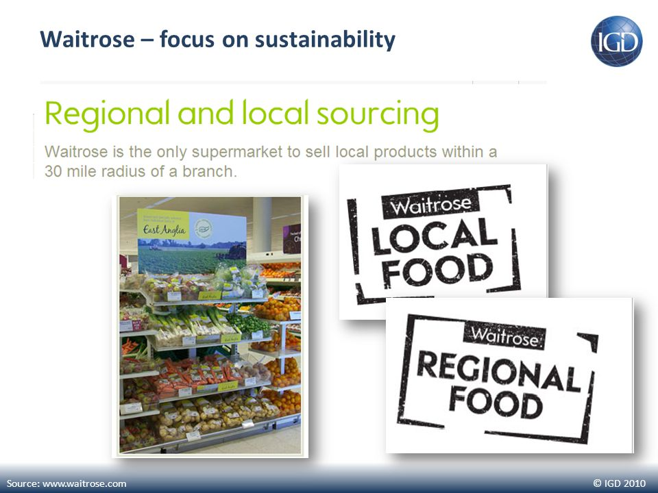 © IGD 2010 Waitrose – focus on sustainability Source: www.waitrose.com