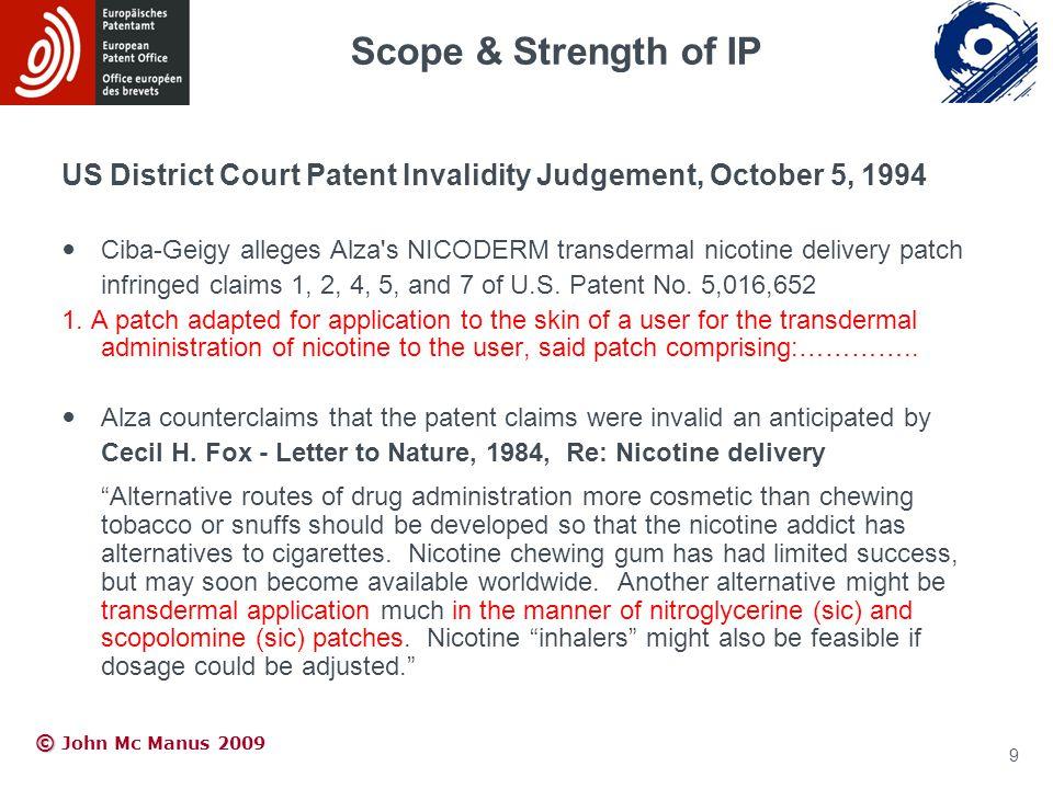 © © John Mc Manus 2009 US District Court Patent Invalidity Judgement, October 5, 1994 Ciba-Geigy alleges Alza's NICODERM transdermal nicotine delivery