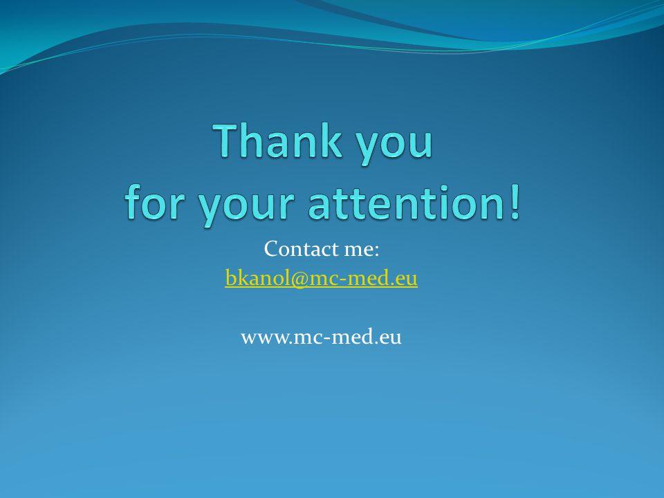 Contact me: bkanol@mc-med.eu www.mc-med.eu