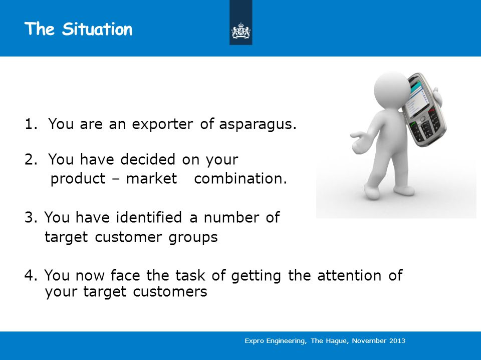 The Situation 1. You are an exporter of asparagus.