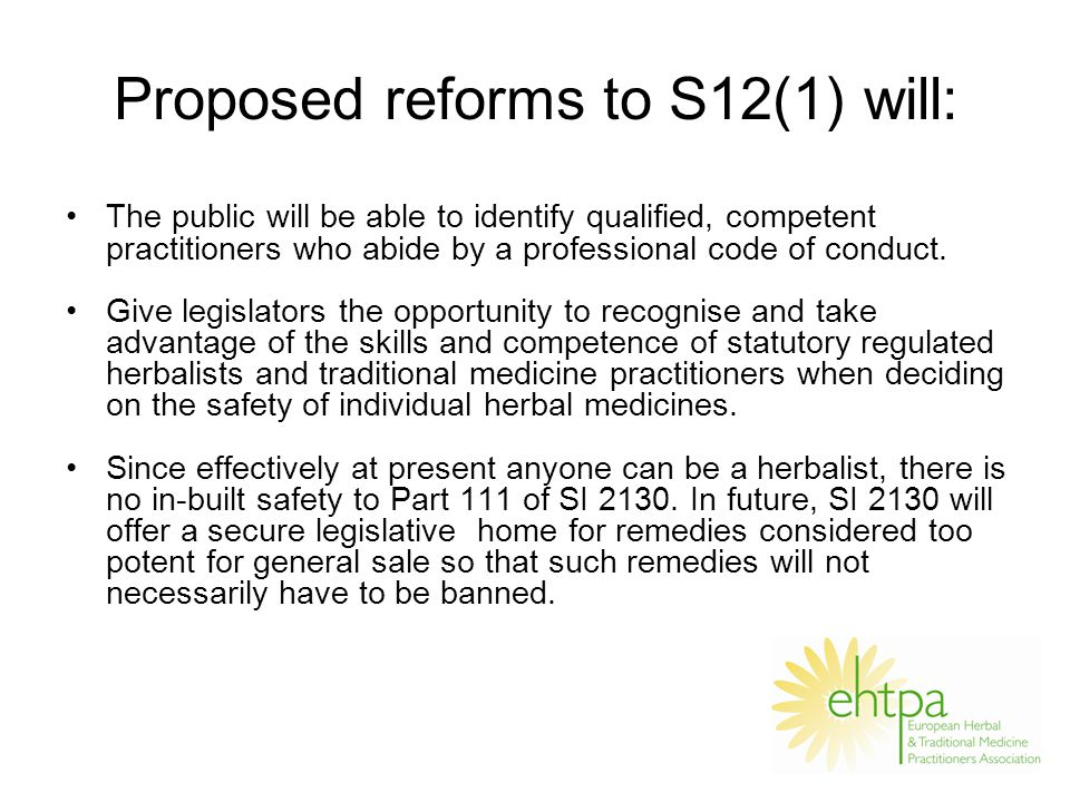 Proposed reforms to S12(1) will: The public will be able to identify qualified, competent practitioners who abide by a professional code of conduct.