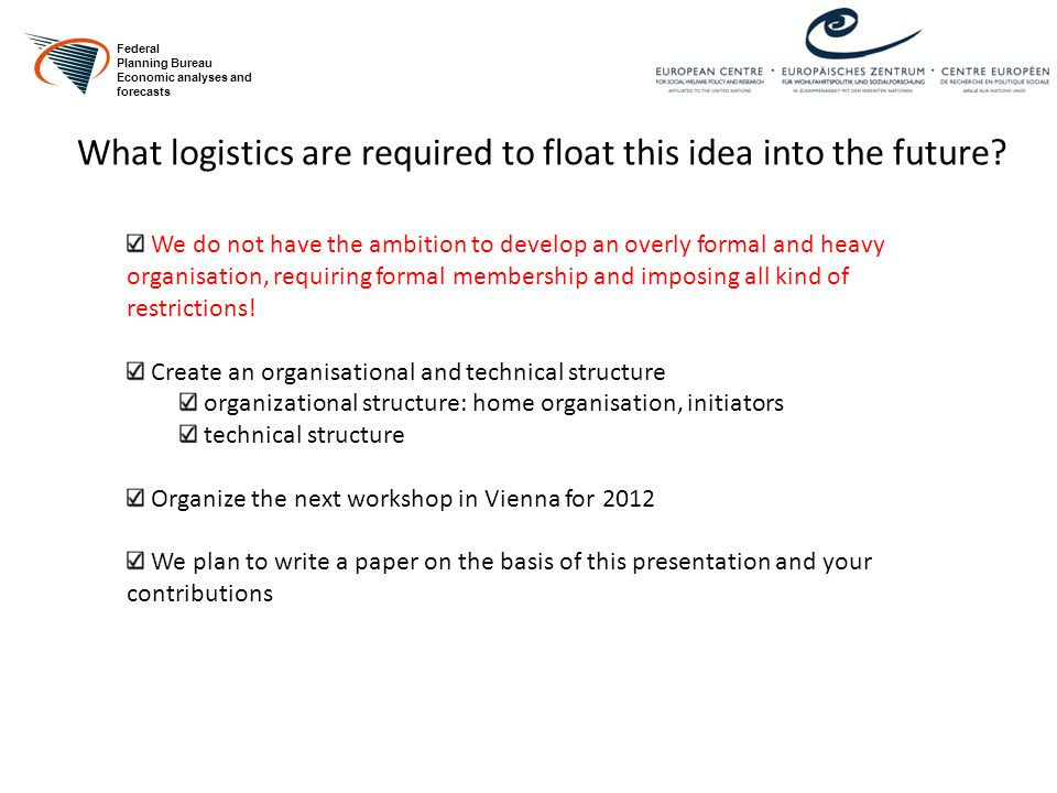 What logistics are required to float this idea into the future.