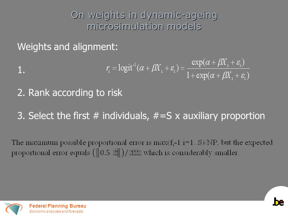 Federal Planning Bureau Economic analyses and forecasts On weights in dynamic-ageing microsimulation models Weights and alignment: 1.