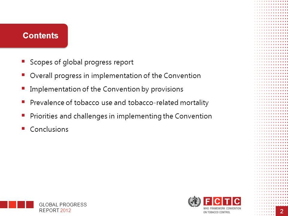 GLOBAL PROGRESS REPORT 2012 2 Contents  Scopes of global progress report  Overall progress in implementation of the Convention  Implementation of t