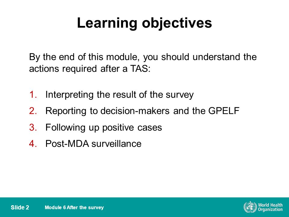Learning objectives By the end of this module, you should understand the actions required after a TAS: 1.Interpreting the result of the survey 2.Repor