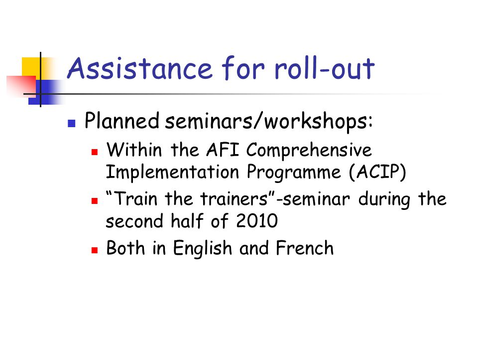 """Assistance for roll-out Planned seminars/workshops: Within the AFI Comprehensive Implementation Programme (ACIP) """"Train the trainers""""-seminar during t"""