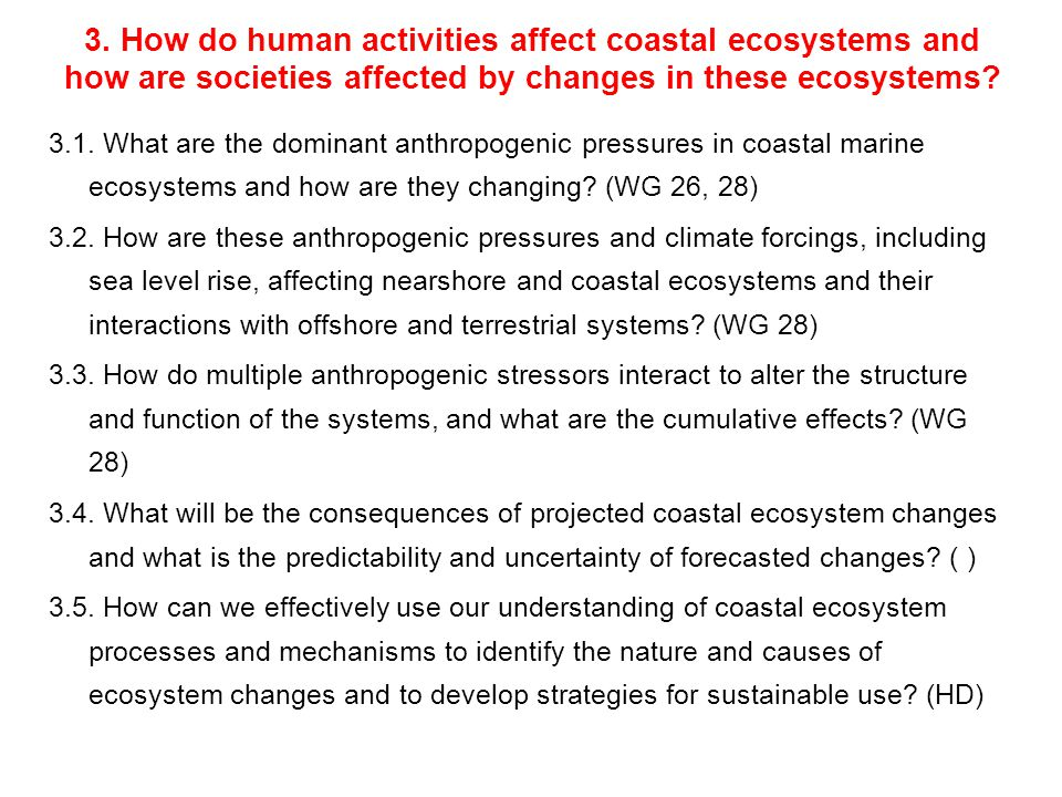 3. How do human activities affect coastal ecosystems and how are societies affected by changes in these ecosystems? 3.1. What are the dominant anthrop
