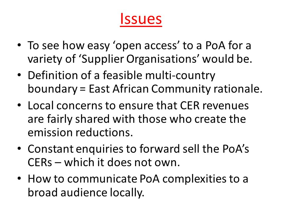 Issues To see how easy 'open access' to a PoA for a variety of 'Supplier Organisations' would be. Definition of a feasible multi-country boundary = Ea