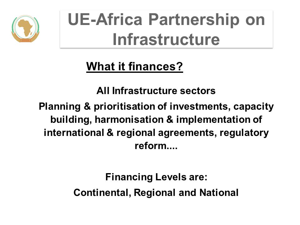 UE-Africa Partnership on Infrastructure What it finances.